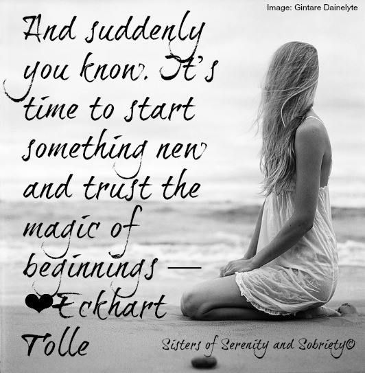 And suddenly you know. It's time to start something new and trust the magic of beginnings. - Eckhart Tolle