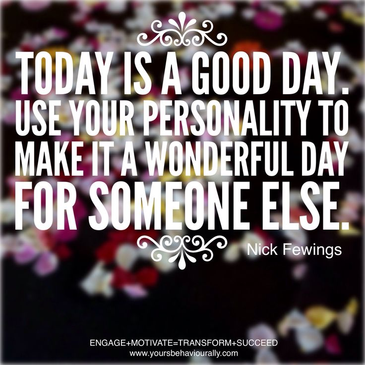 Today Is A Good Day Word Porn Quotes Love Quotes Life Quotes