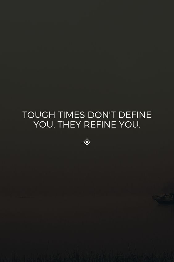 Tough Times Word Porn Quotes Love Quotes Life Quotes