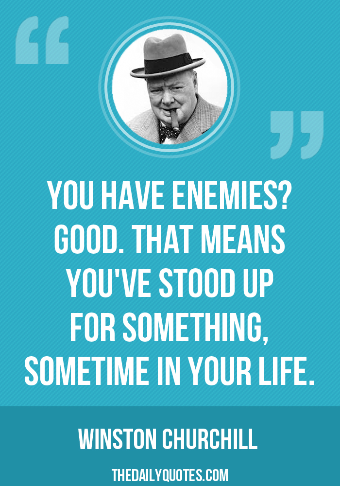 You Have Enemies Word Porn Quotes Love Quotes Life Quotes