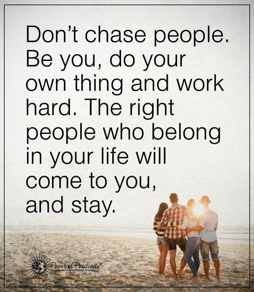 Dont Chase People Word Porn Quotes Love Quotes Life Quotes