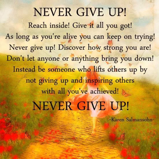 Quotes About Inspiring Others Impressive Never Give Up  Word Quotes Love Quotes Life Quotes