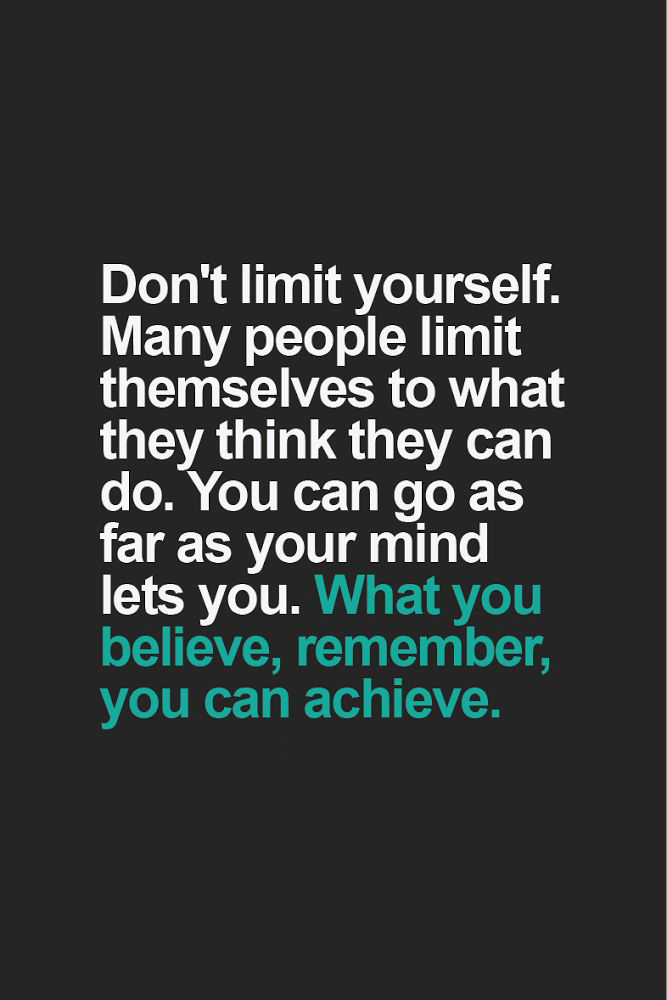 Donu0027t Limit Yourself