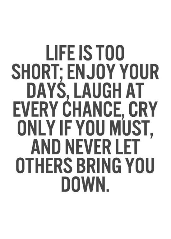 Life Is Too Short Word Porn Quotes Love Quotes Life Quotes