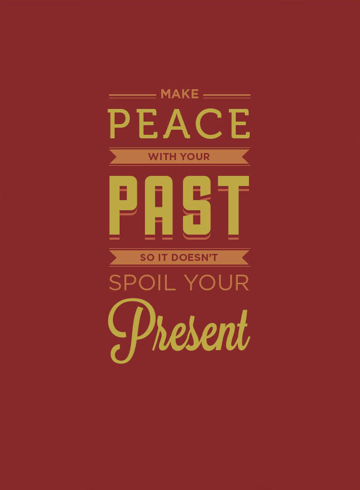 Make Peace With Your Past Word Porn Quotes Love Quotes Life