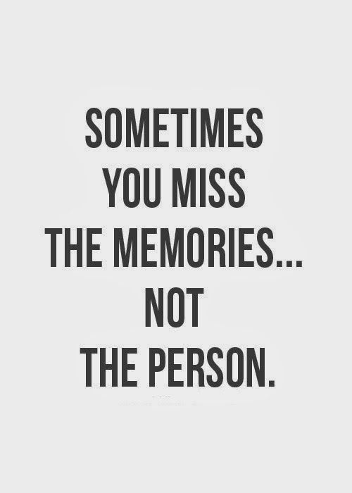 Miss The Memories Word Porn Quotes Love Quotes Life Quotes