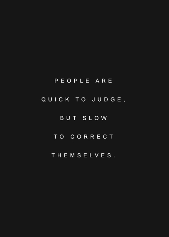 Quick Love Quotes Classy Quick To Judge  Word Quotes Love Quotes Life Quotes
