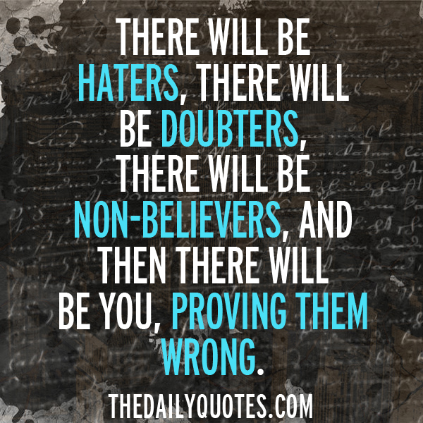 Image of: Tweets There Will Be Haters Coolnsmart Haters Archives Word Porn Quotes Love Quotes Life Quotes