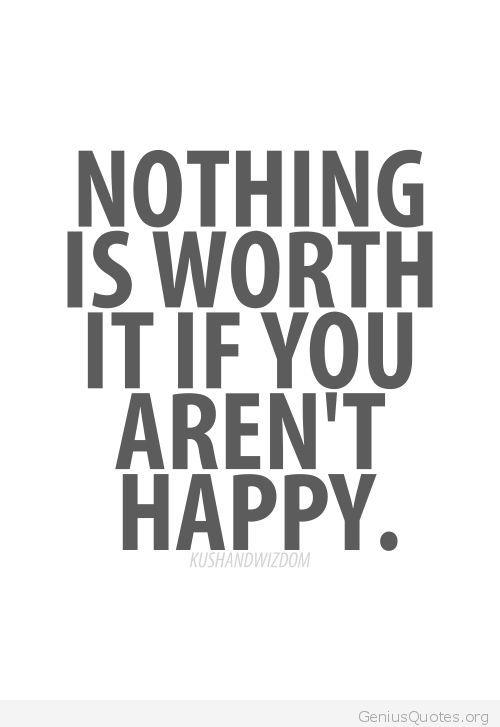 If you aren't happy