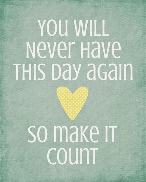 Make it Count Lovely Quotes
