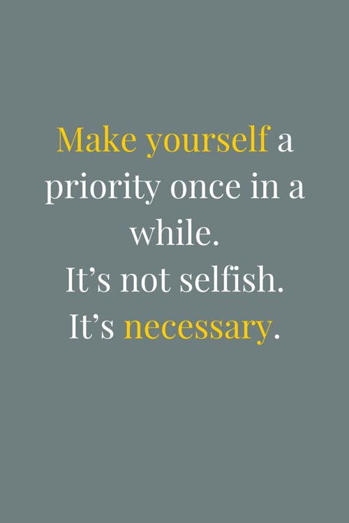 Make Yourself a Priority Amazing Quotes