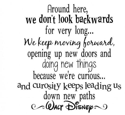 Don't Look Backwards Walt Disney Quotes