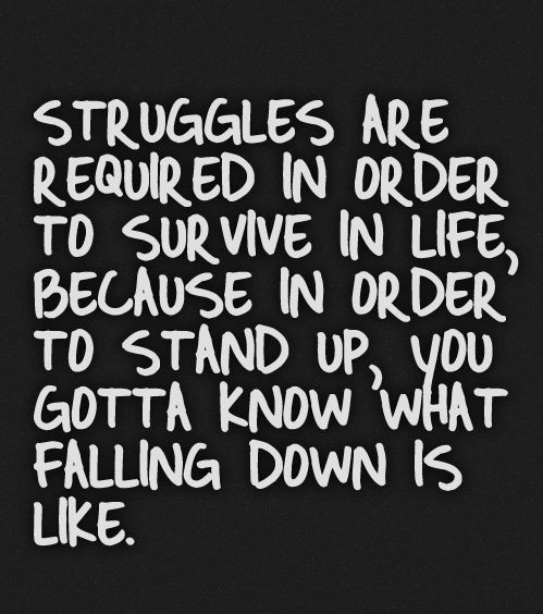 21 Life And Love Struggle Quotes And Sayings Word Porn Quotes