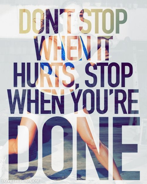 Don't Stop When it Hurts Gym Quotes