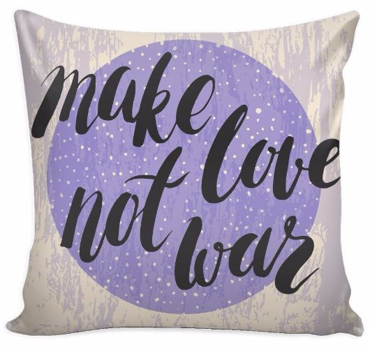 'Make Love Not War' Love Quotes Lavender Pillow Cover
