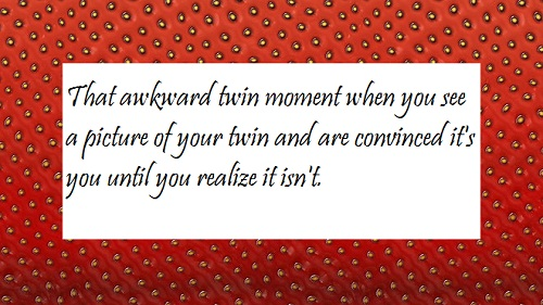 Awkward Twin Moment Quotes