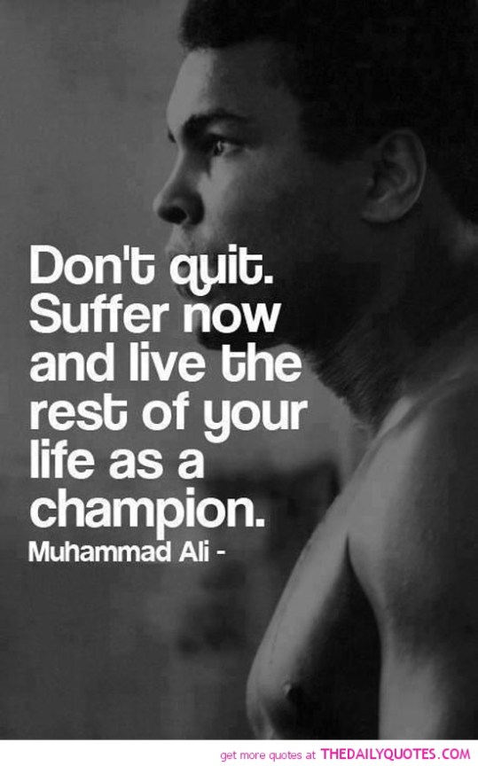 Don't Quit - Word Porn Quotes, Love Quotes, Life Quotes