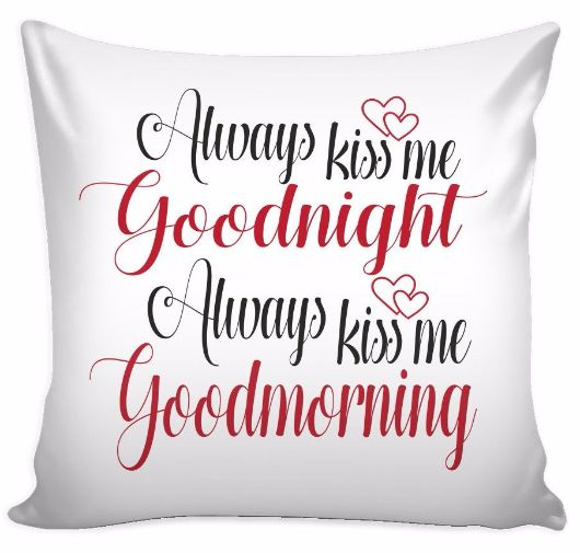Always Kiss Me Goodnight Always Kiss Me Good Morning Love Quotes For Him Pillow Cover