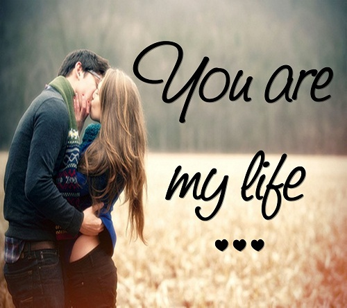 You are my Life Love Quotes for Her