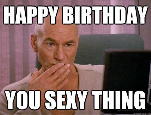 Happy birthday to you sexy