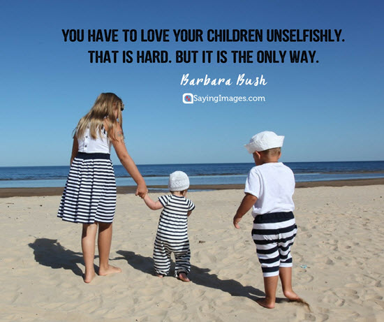 barbara bush love your children quotes