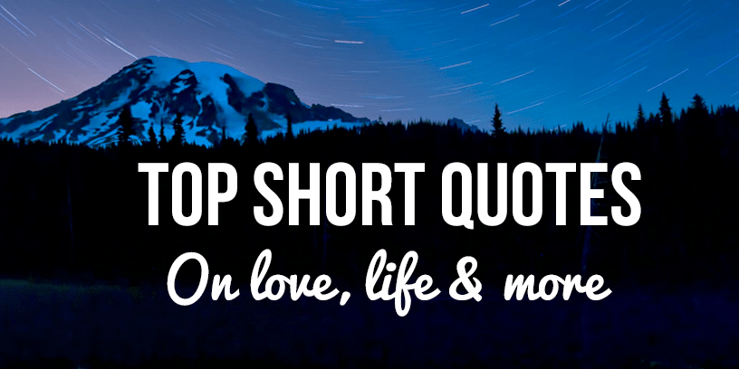 Best 275 Short Quotes: Inspirational & Funny, On Love ...