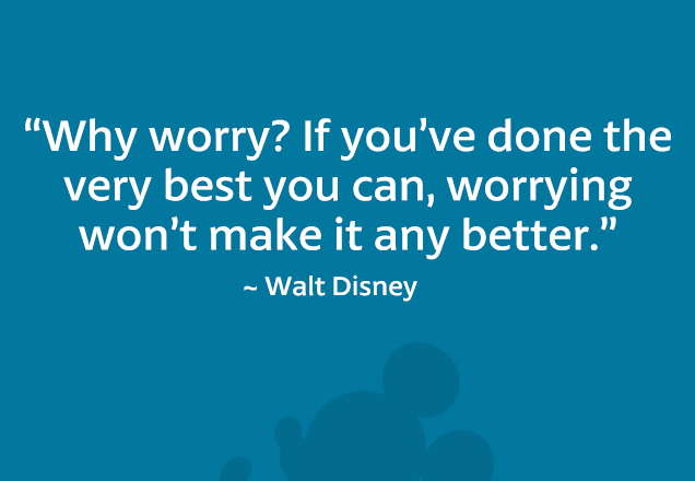 Walt Disney Quote on Worrying