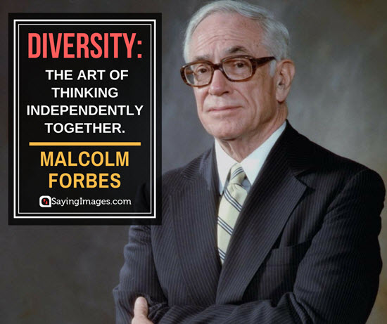 malcolm forbes diversity quotes