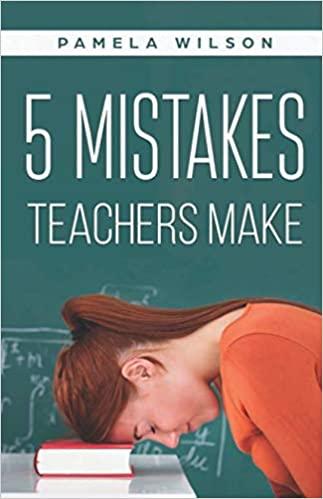 5 Mistakes Teachers Make - Wilson