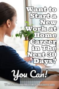 A New Work at Home Career in 30 Days: Two Opportunities!