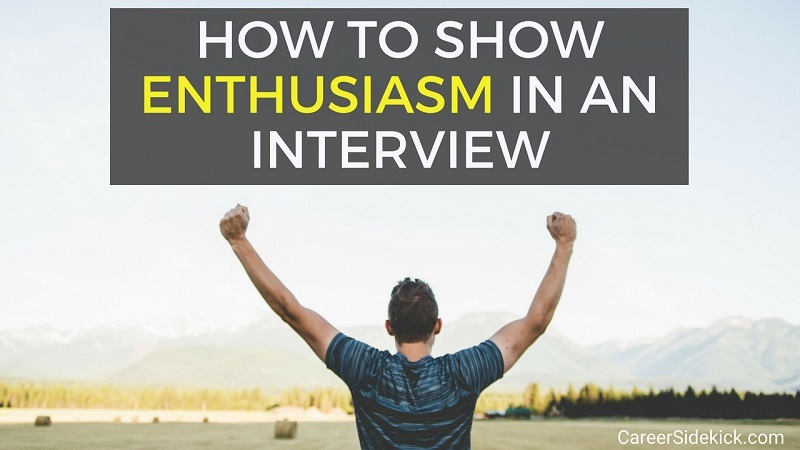 how to show enthusiasm in an interview