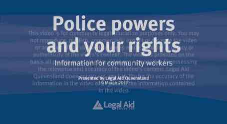 Police powers and your rights — information for community workers