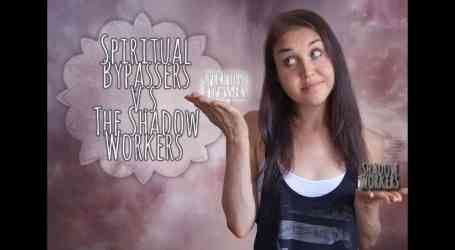 Shadow Workers V.S Spiritual ByPassers – Who's Right?!