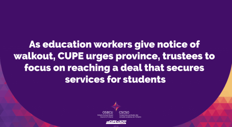 As Ontario education workers give notice of walkout, CUPE urges province, trustees to focus on reaching a deal that secures services for students
