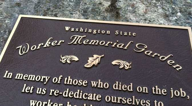 Worker Memorial Day Honored WA Workers Who Died as a Result of Job-Related Injuries and Illnesses