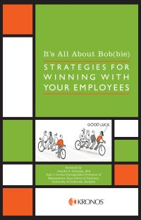 It's All About Bob(bie) - Strategies for Winning With Your Employees