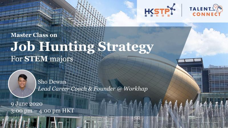 Master Class on Job Hunting Strategy for STEM Majors, HKSTP, Talent Connect, Zoom Webinar