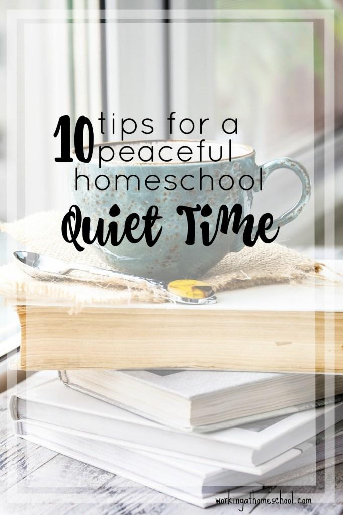 Ten Tips for a Peaceful Homeschool Quiet TIme