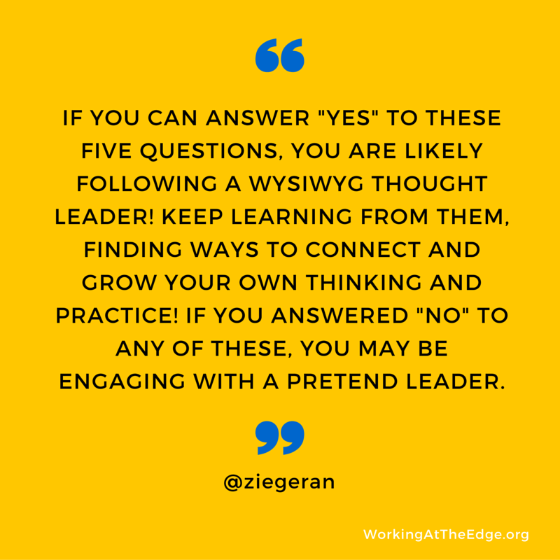 WYSIWYG or Pretend Leader: Who's in your network? - Working