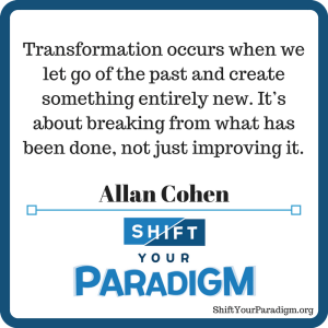 How do you frame transformation? [#ShiftYourParadigm]
