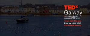 TEDx is coming to Galway, 6th of Feb 2016! Register or nominate a speaker!