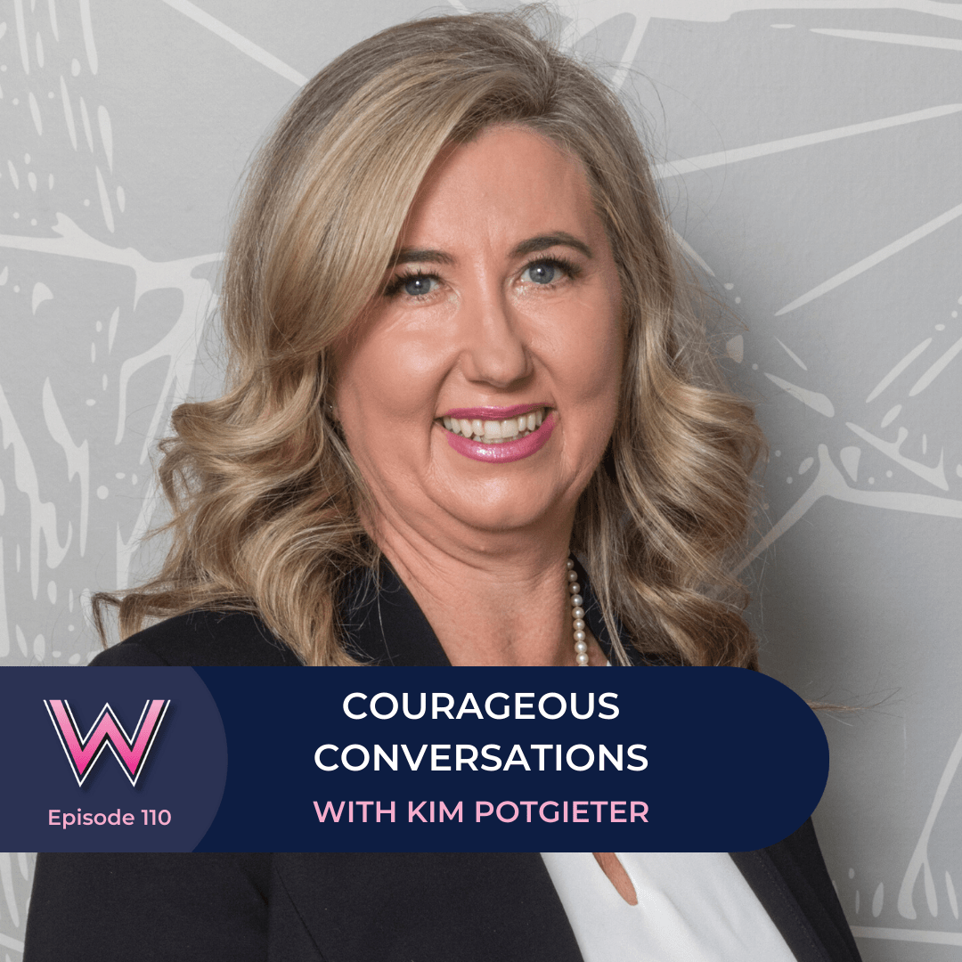 110 Courageous Conversations With Kim Potgieter