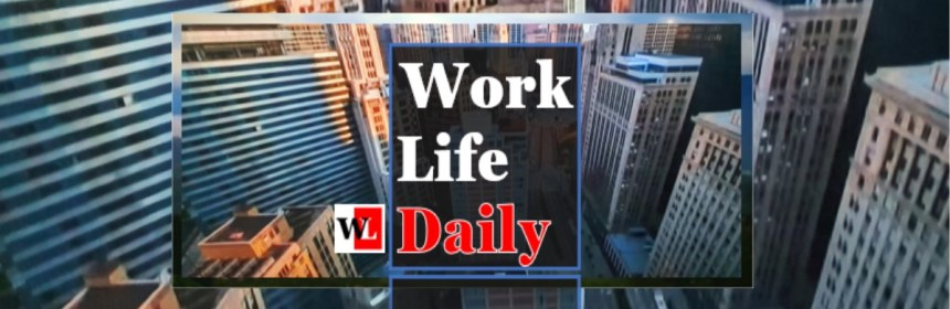 Work-Life Daily_ WORKLIFE CRAFTING BECAUSE WORKLIFE CANNOT BE BALANCED