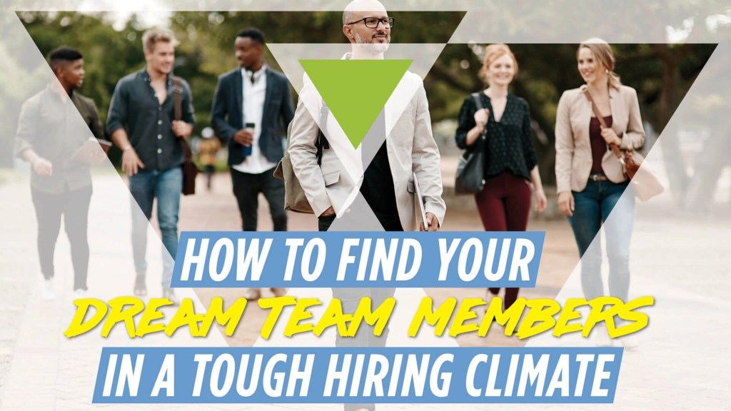 How to Find Your Dream Team Members