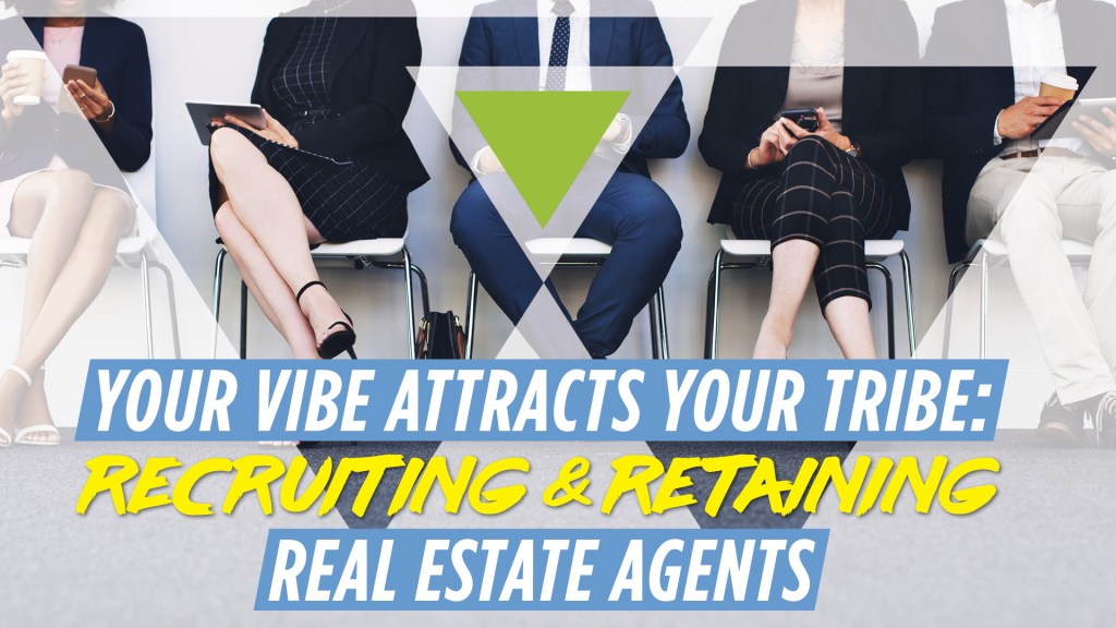 Recruiting and Retaining Real Estate Agents