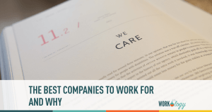 The Best Companies To Work For and Why