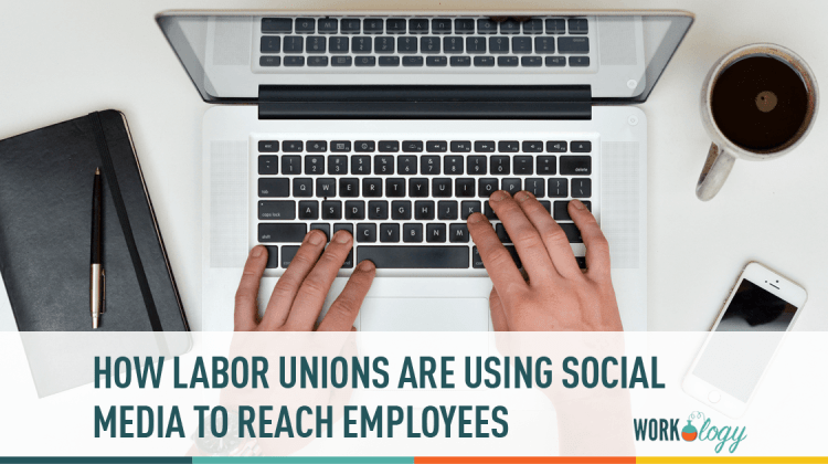 social media. labor unions, employees