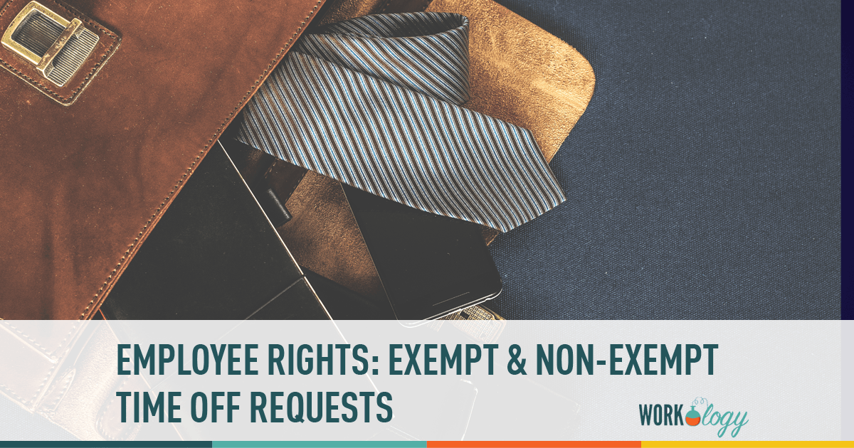 Employee Rights: Time Off Requests For Exempt Vs. Non Exempt