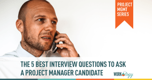 5 Interview Questions Your PM Candidate Doesn't Want You to Ask