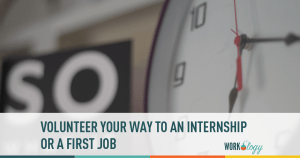 Volunteer Your Way to an Internship or First Job